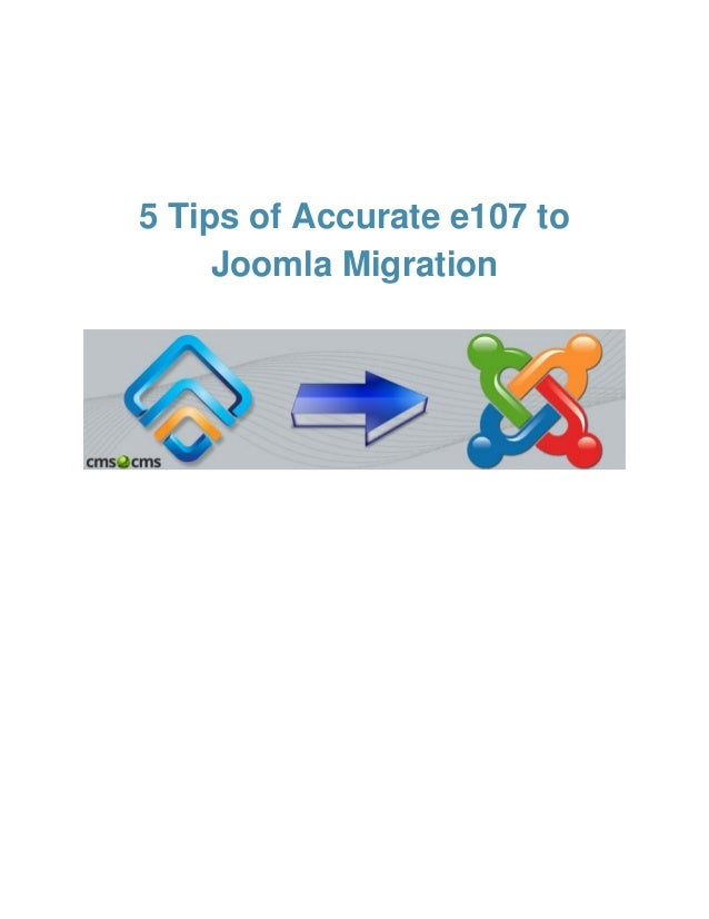 5 Tips of Accurate e107 to Joomla Migration