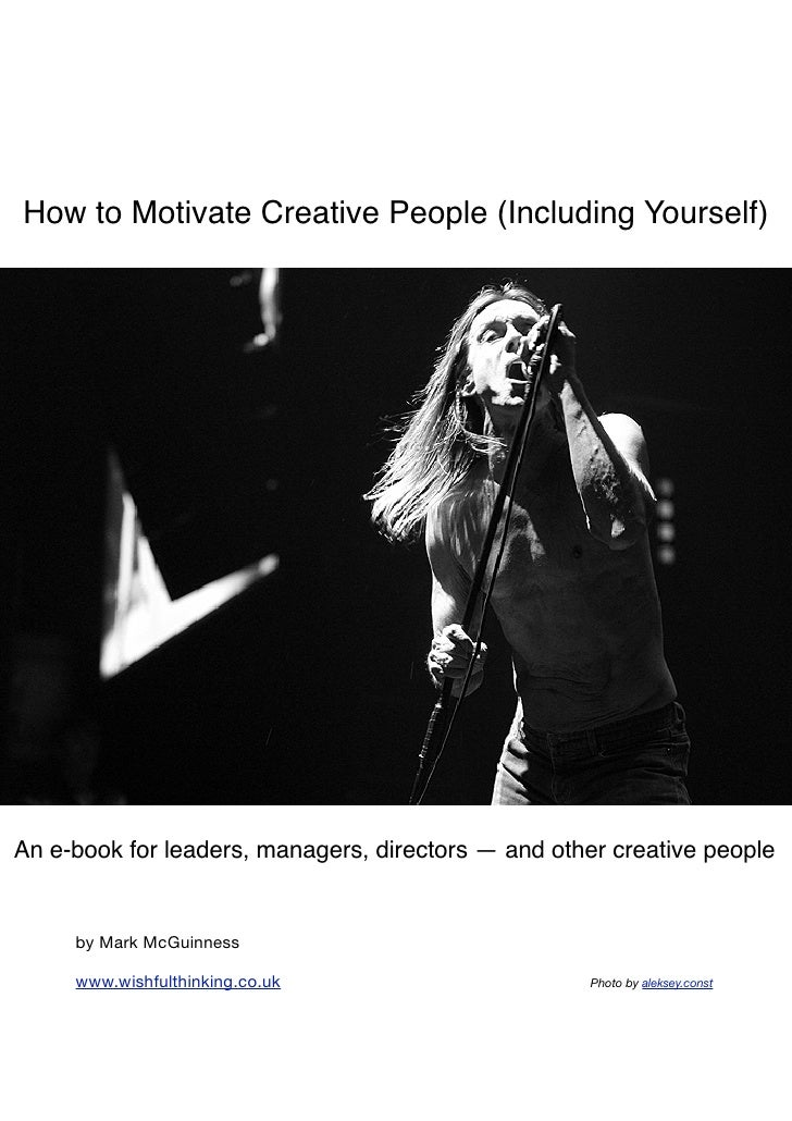 How To  Motivate  Creative  People ( Including  Yourself)