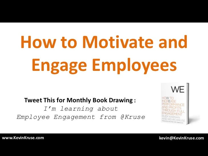 How to Motivate and        Engage Employees        Tweet This for Monthly Book Drawing:              I'm learning about   ...