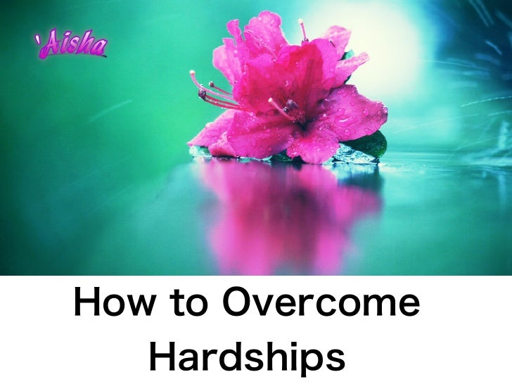How to Overcome   Hardships