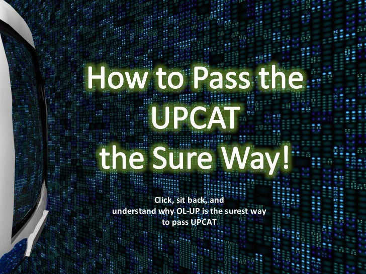 Click, sit back, and understand why OL-UP is the surest way to pass UPCAT