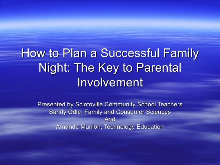 How to Plan a Successful Family Night: The Key to Parental Involvement Presented by Sciotoville Community School Teachers ...