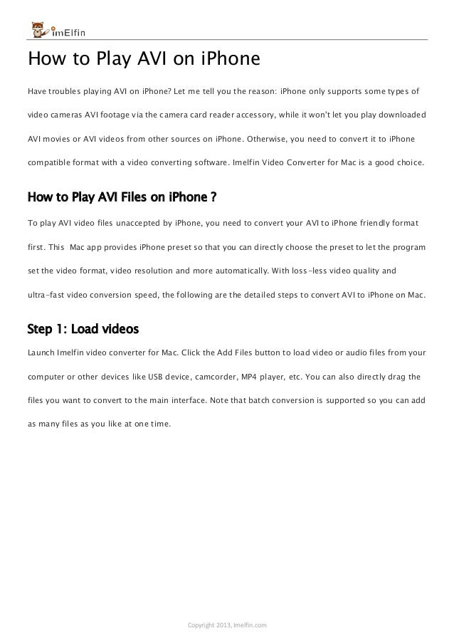 Copyright 2013, Imelfin.com How to Play AVI on iPhone Have troubles playing AVI on iPhone? Let me tell you the reason: iPh...