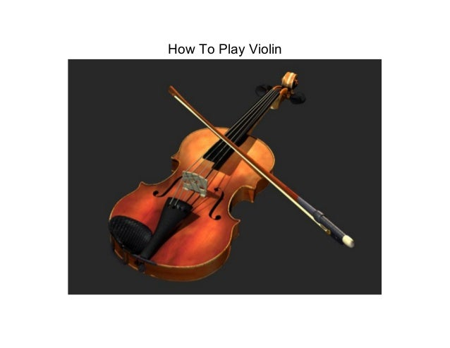 How To Play Violin
