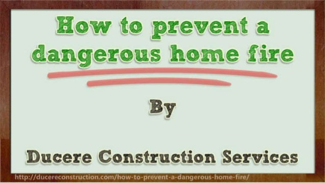 How to prevent a dangerous home fire