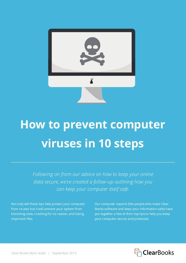 ways of preventing the spread of a computer virus Is for it to get a virus read on for 8 ways to avoid getting infected with a virus   nobody willingly or knowingly allows a virus to infect their computer, and it  doesn't happen on its own a virus attacks  spread the word, not the virus if you' re.