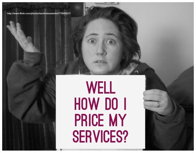 Well how do I price my services?