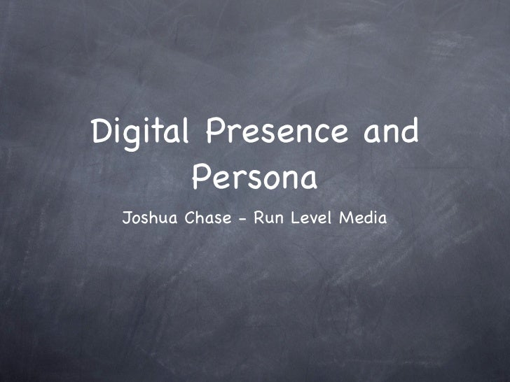 Digital Presence and       Persona Joshua Chase - Run Level Media