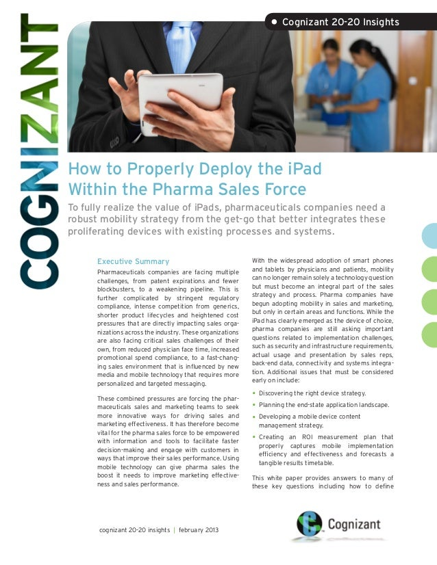 • Cognizant 20-20 InsightsHow to Properly Deploy the iPadWithin the Pharma Sales ForceTo fully realize the value of iPads,...