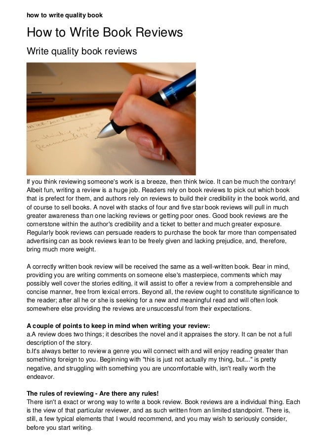 how to write quality book How to Write Book Reviews Write quality book reviews If you think reviewing someone's work is a ...