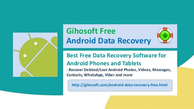 Best Free Data Recovery Software for Android Phones and Tablets - Recover Deleted/Lost Android Photos, Videos, Messages, C...