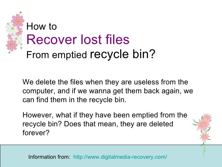 How to Recover lost files   From emptied  recycle bin?  We delete the files when they are useless from the computer, and i...