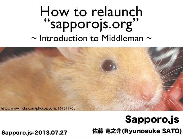 """佐藤 竜之介(Ryunosuke SATO) Sapporo.js Sapporo.js-2013.07.27 http://www.flickr.com/photos/poria/161511765 How to relaunch """"sappo..."""