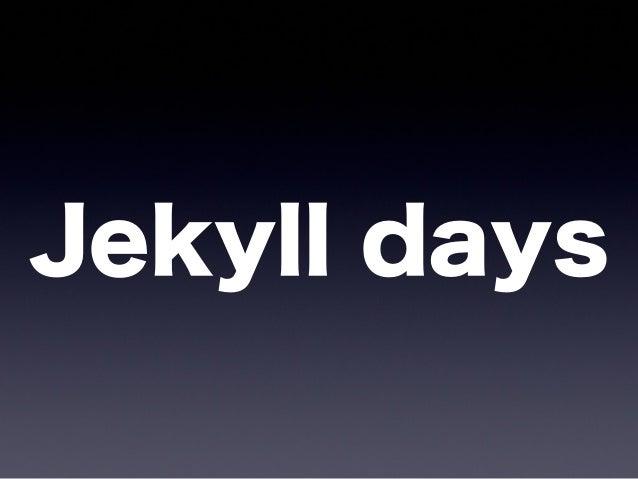 Jekyll days