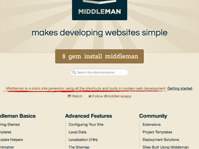 features: * Asset Pipeline * Local Data * Blogging etc ...