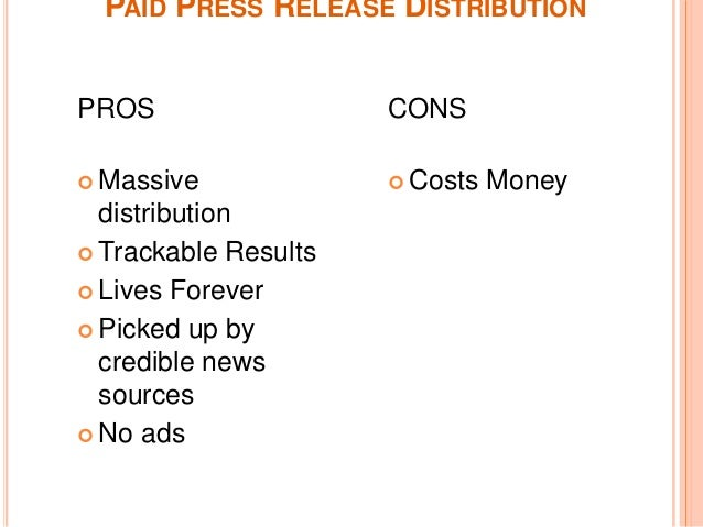 ... 5. PAID PRESS RELEASE DISTRIBUTION PROS CONS ...