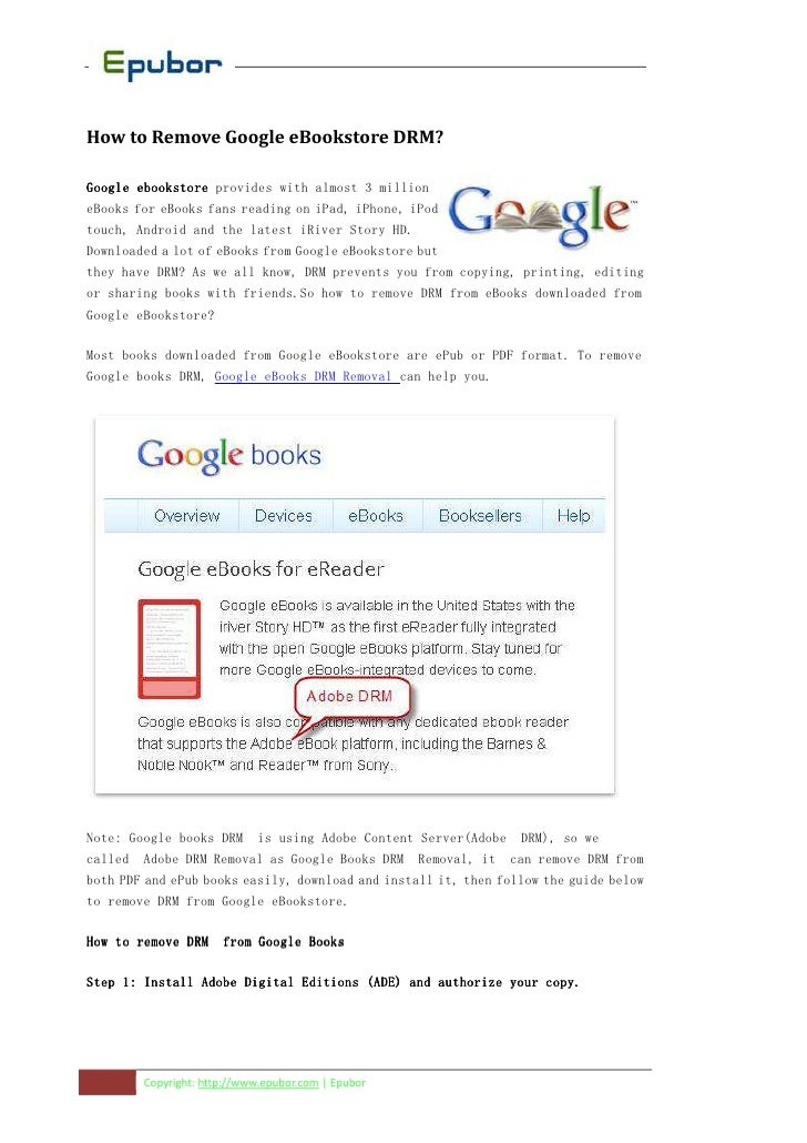 How to Remove Google eBookstore DRM?Google ebookstore provides with almost 3 millioneBooks for eBooks fans reading on iPad...