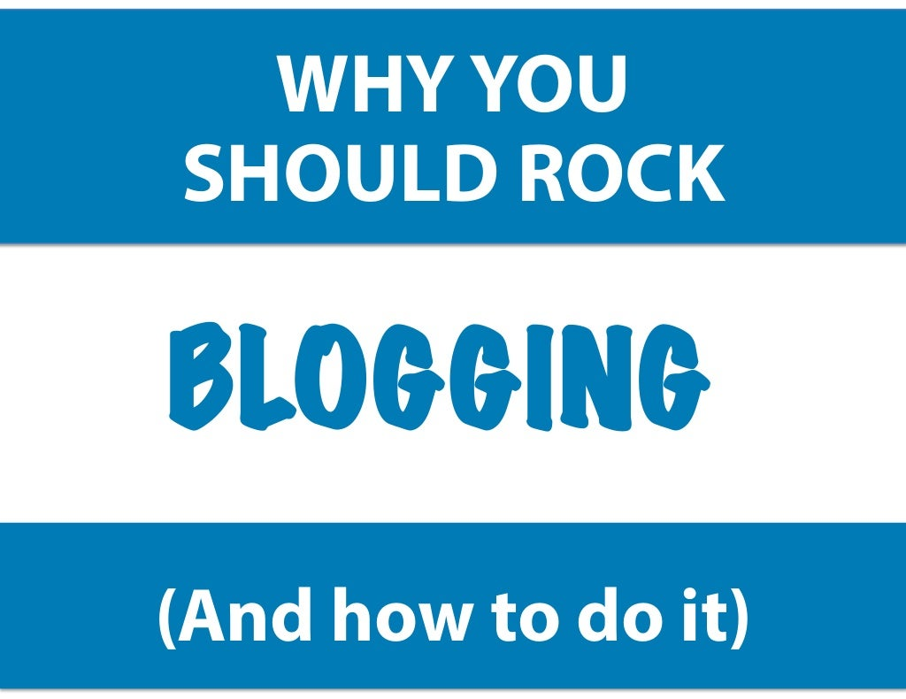 How to rock blogging: The beginner's guide