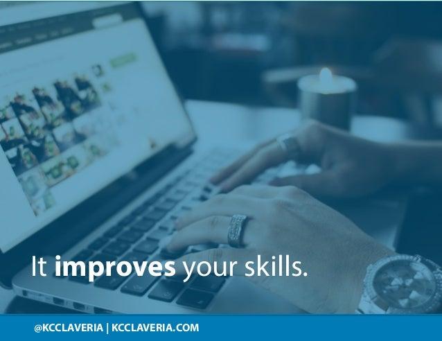 @KCCLAVERIA KCCLAVERIA.COM@KCCLAVERIA | KCCLAVERIA.COM It improves your skills.