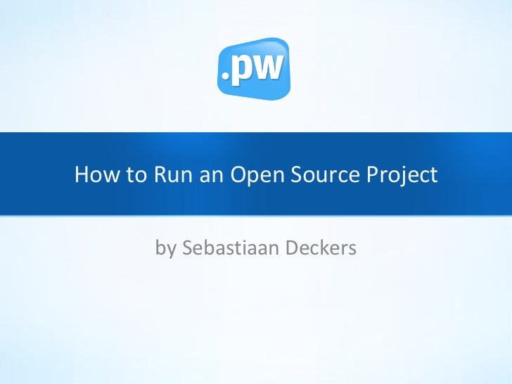 How to Run an Open Source Project by Sebastiaan Deckers