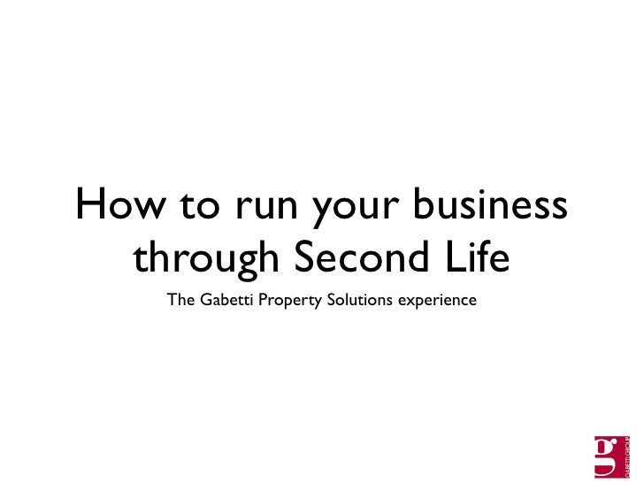 How to run your business   through Second Life     The Gabetti Property Solutions experience