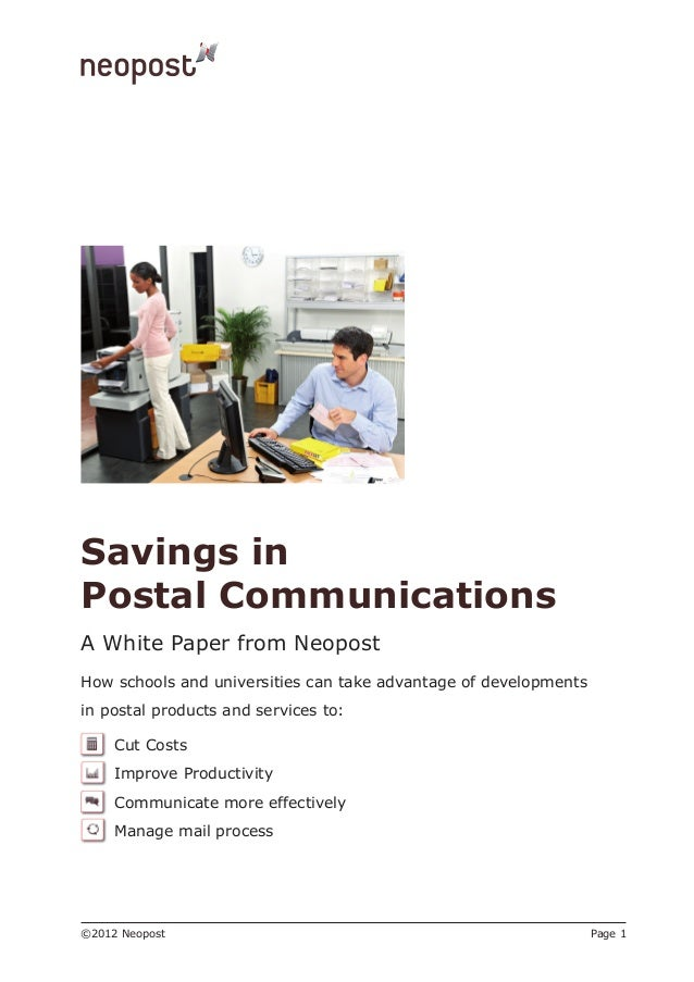 Savings inPostal CommunicationsA White Paper from NeopostHow schools and universities can take advantage of developmentsin...