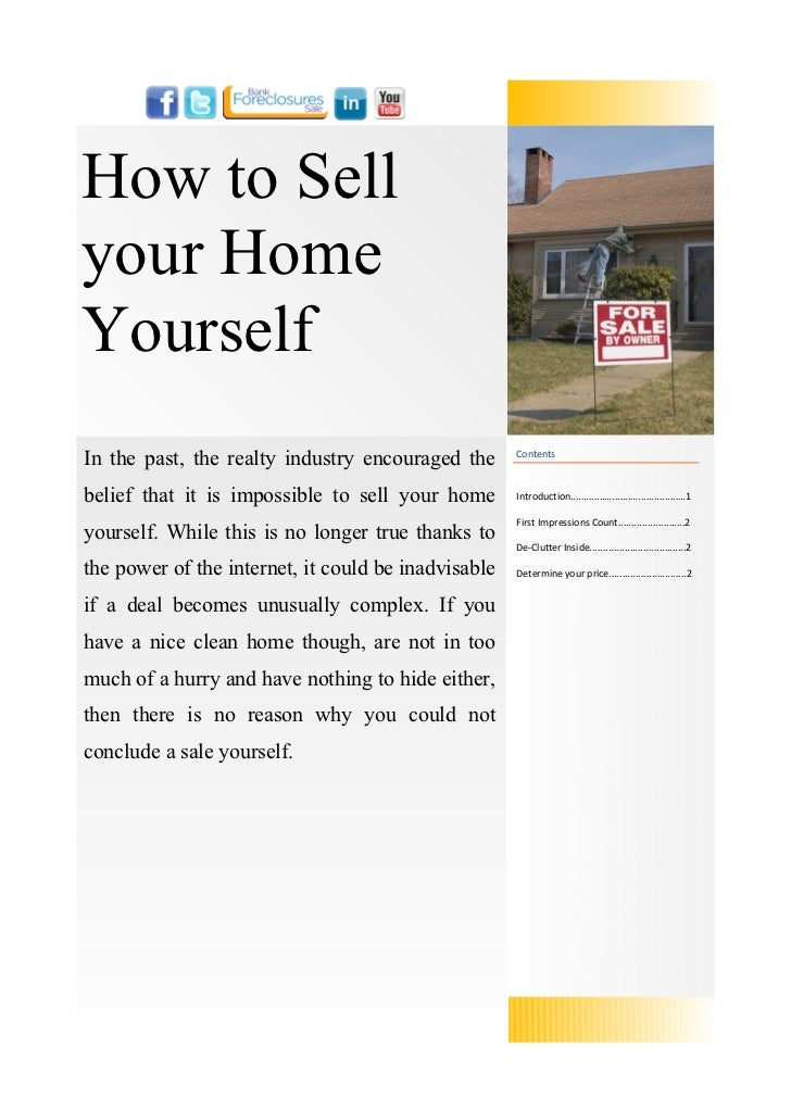 How to Sellyour HomeYourselfIn the past, the realty industry encouraged the      Contentsbelief that it is impossible to s...