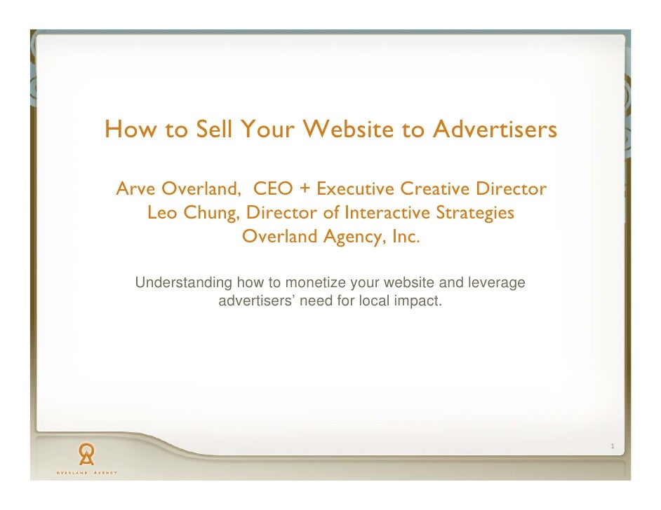 How to Sell Your Website to Advertisers  Arve Overland, CEO + Executive Creative Director    Leo Chung, Director of Intera...