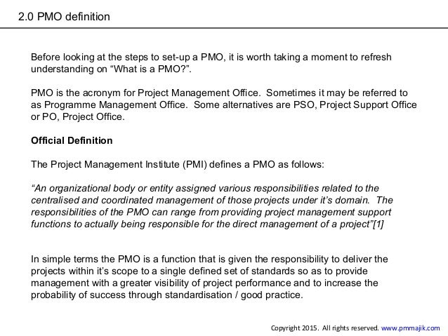 """2.0 PMO definition Before looking at the steps to set-up a PMO, it is worth taking a moment to refresh understanding on """"W..."""