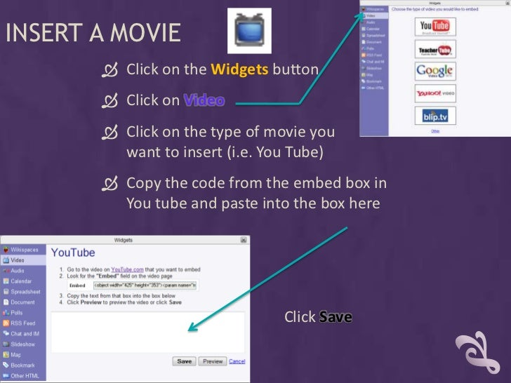 INSERT A MOVIE         Click on the Widgets button         Click on Video         Click on the type of movie you       ...
