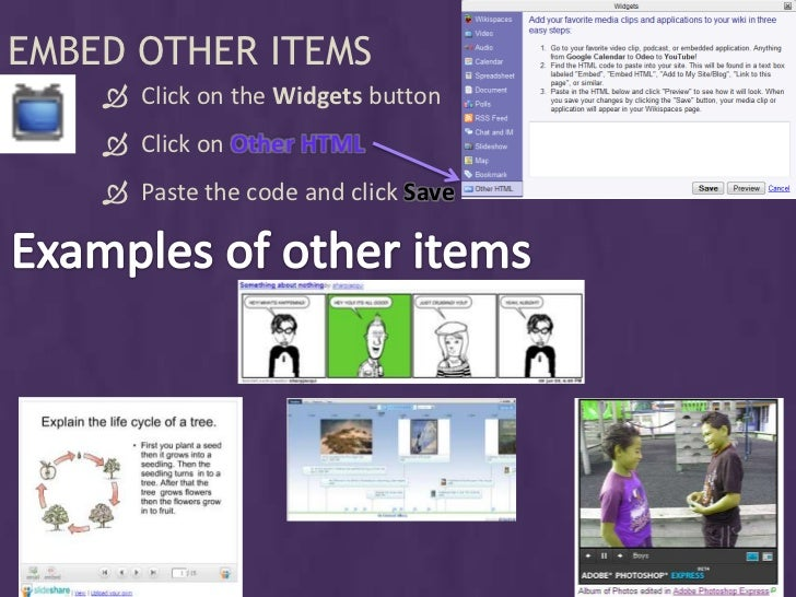 EMBED OTHER ITEMS      Click on the Widgets button      Click on Other HTML      Paste the code and click Save