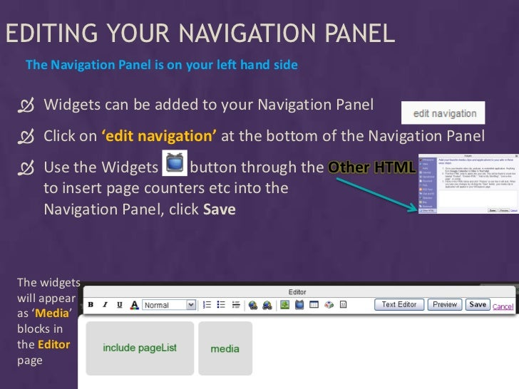 EDITING YOUR NAVIGATION PANEL  The Navigation Panel is on your left hand side   Widgets can be added to your Navigation P...
