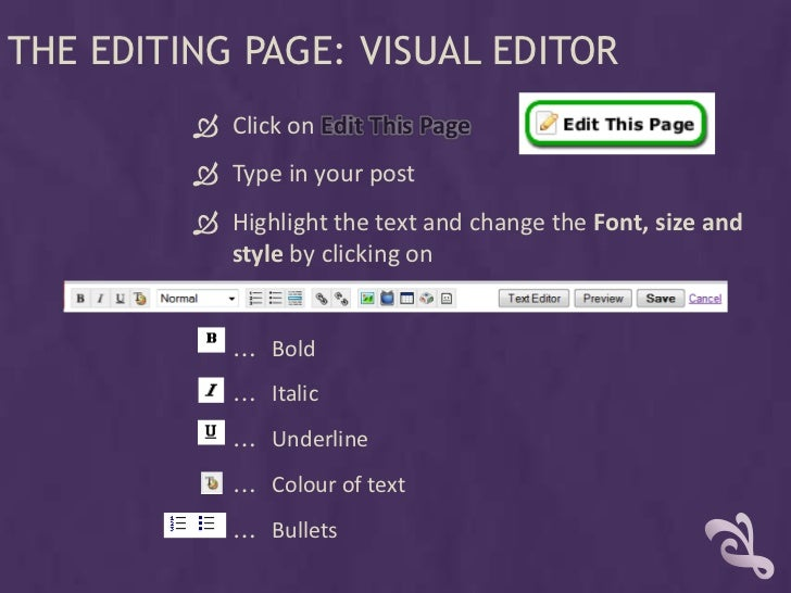 THE EDITING PAGE: VISUAL EDITOR           Click on Edit This Page           Type in your post           Highlight the t...