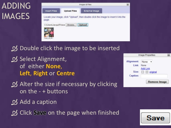 ADDING IMAGES     Double click the image to be inserted   Select Alignment,    of either None,    Left, Right or Centre ...