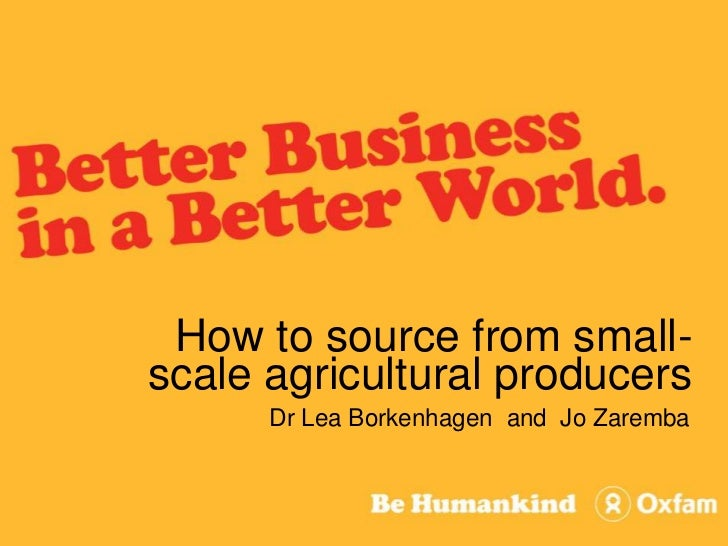 How to source from small-scale agricultural producers <br />Dr Lea Borkenhagen  and  Jo Zaremba<br />