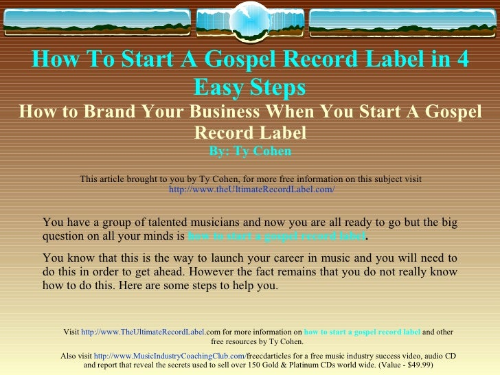 How To Start A Gospel Record Label   in 4 Easy Steps   How to Brand Your Business When You Start A Gospel Record Label By:...