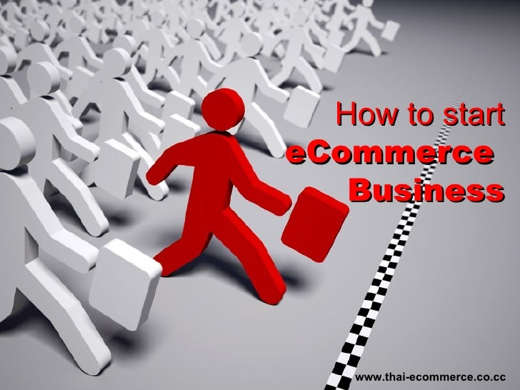 How to start eCommerce  Business www.thai-ecommerce.co.cc