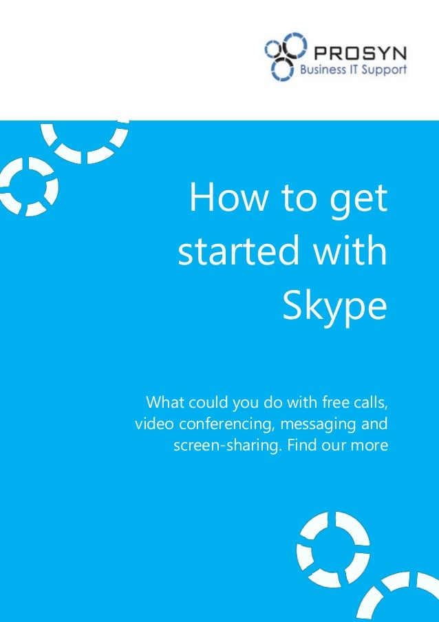 How to get     started with           Skype  What could you do with free calls,video conferencing, messaging and     scree...