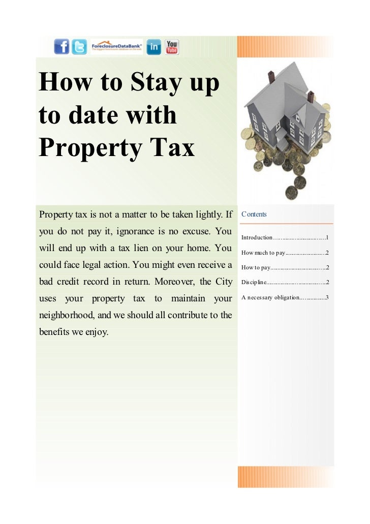 How to Stay upto date withProperty TaxProperty tax is not a matter to be taken lightly. If   Contentsyou do not pay it, ig...