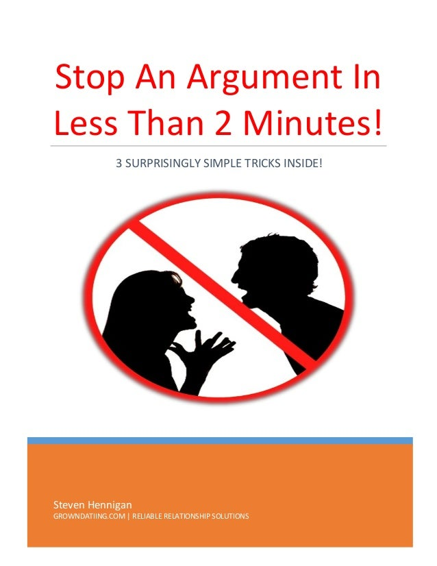 Stop An Argument In Less Than 2 Minutes! 3 SURPRISINGLY SIMPLE TRICKS INSIDE!  Steven Hennigan GROWNDATIING.COM | RELIABLE...