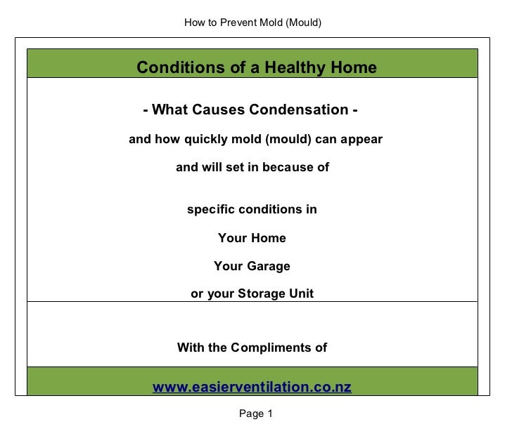 How to Prevent Mold (Mould) Conditions of a Healthy Home  - What Causes Condensation -and how quickly mold (mould) can app...