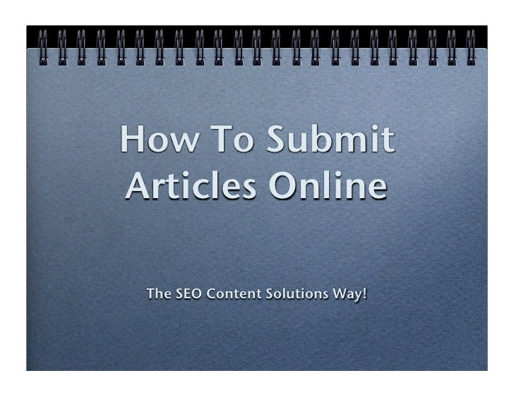 How To Submit Articles Online   The SEO Content Solutions Way!