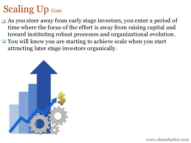 As you steer away from early stage investors, you enter a period of time where the focus of the effort is away from raisin...