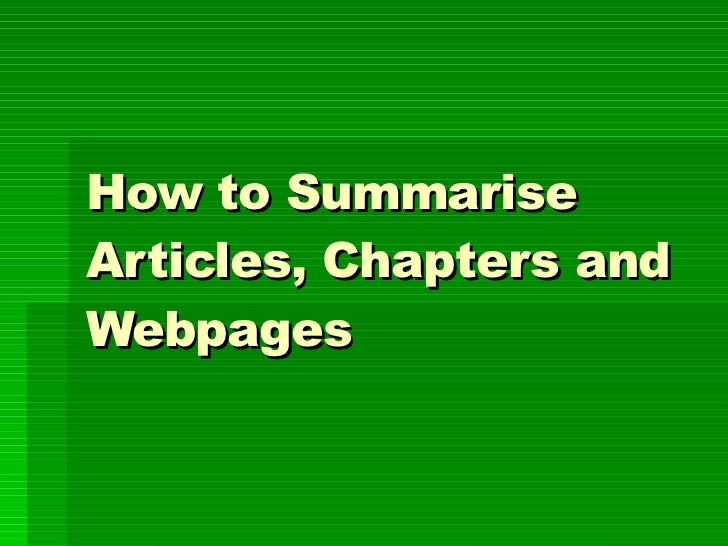 How to Summarise Articles, Chapters and Webpages