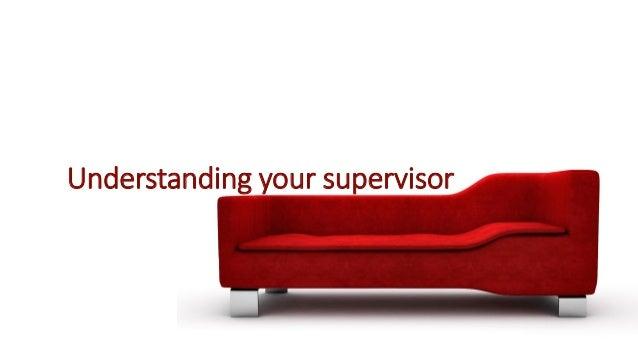 Understanding your supervisor