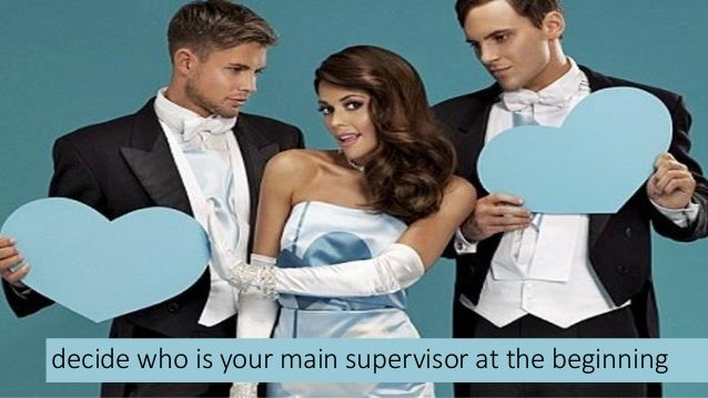 decide who is your main supervisor at the beginning