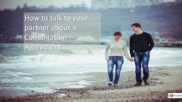 How to talk to your  partner about a  Cohabitation  Agreement