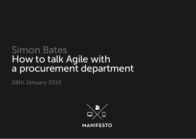 Simon Bates How to talk Agile with a procurement department 28th January 2016