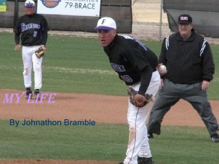 How to Throw a baseball By Johnathon Bramble My Life By Johnathon Bramble