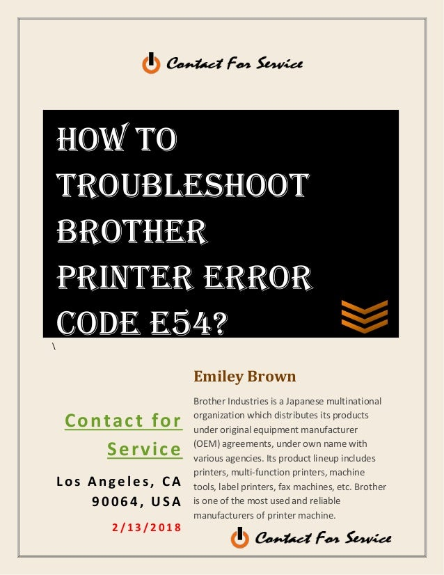 Contact for Service L o s An geles , CA 9 00 64 , USA 2 / 1 3 / 2 0 1 8 Emiley Brown Brother Industries is a Japanese mult...